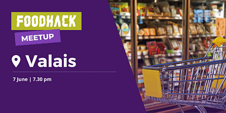 FoodHack Meetup Valais, virtual meetup - La grande distribution tickets