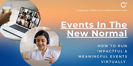 Events In The New Normal: Run Impactful & Meaningful Events Virtually tickets