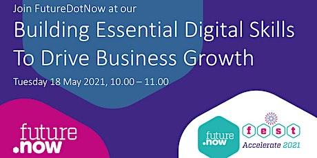 FutureDotNow - Building Essential Digital Skills to Drive Business Growth tickets