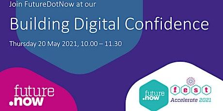 FutureDotNow Fest Accelerate Event - Building Digital Confidence tickets