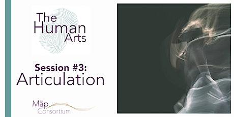 The Human Arts: Articulation (Professional Development) tickets