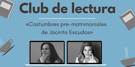 Club de lectura: «Costumbres pre-matrimoniales de Jacinta Escudos» tickets