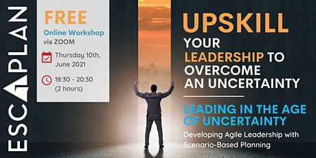 UPSKILL YOUR LEADERSHIP TO OVERCOME AN UNCERTAINTY tickets