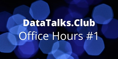DataTalks.Club Office Hours #1 tickets