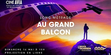 """Projection Ciné Avia en ligne du film """"Au grand balcon"""" billets"""
