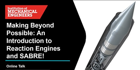 Making Beyond Possible: An Introduction to Reaction Engines and SABRE tickets
