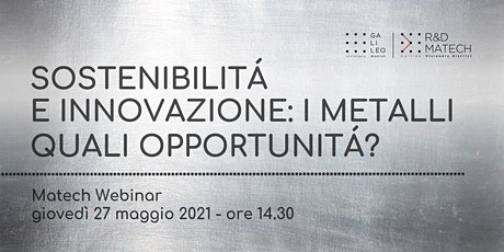 Sostenibilità e innovazione: i metalli, quali opportunità? biglietti