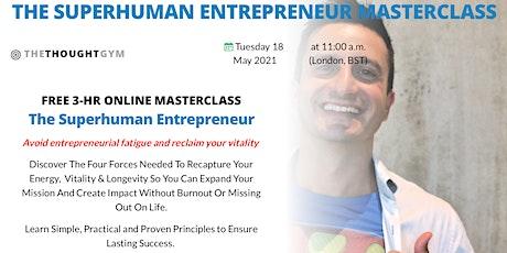 The SUPERHUMAN Entrepreneur LIVE Zoom Masterclass bilhetes