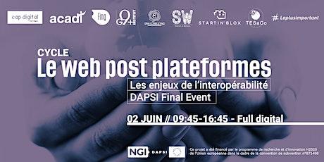 Le Web après les plateformes/The Web after the Platforms DAPSI FINAL EVENT tickets