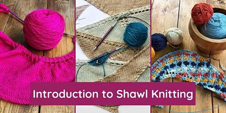 Introduction to Shawl Knitting tickets