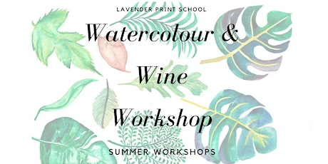 Watercolour and Wine Workshop | Bloom tickets