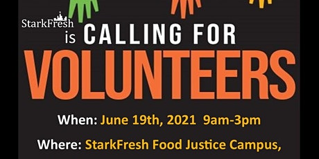 Calling for Volunteers to help out at the StarkFresh Food Justice Campus tickets