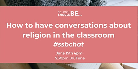 How to have conversations about religion in the classroom #ssbchat tickets