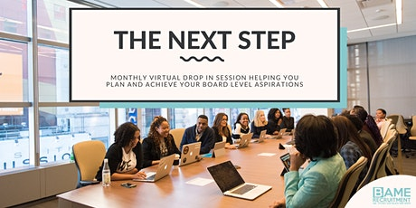 The Next Step - Helping you plan and achieve your Board level aspirations tickets