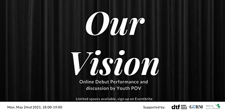 """""""Our Vision"""": Online Debut Performance and discussion by Youth POV tickets"""