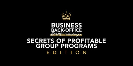 Business Back-Office Bootcamp: Secrets of Profitable Group Programs tickets