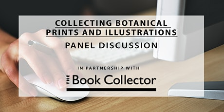 Collecting Botanical Prints and Illustrations tickets