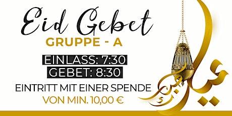 Eid Gebet: Gruppe-A, 13.05.2020 | Einlass:07:30 | MIT EINER 10 € SPENDE! Tickets