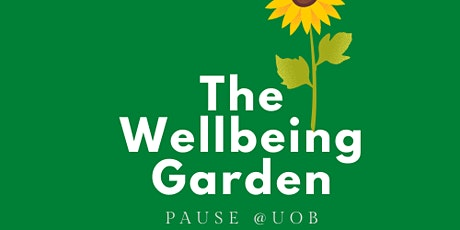 Wellbeing Garden - Keep growing with Pause@UoB. tickets