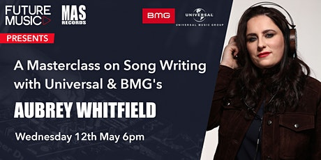 A  Masterclass on Song Writing with Universal & BMG's: Aubrey Whitfield tickets