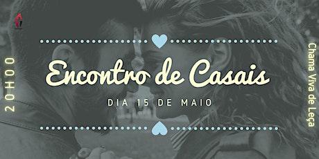 Encontro de Casais Chama Viva Leça | 15MAI2021 | 20H00 bilhetes