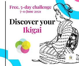 Discover your Ikigai - Free 5-days challenge Tickets