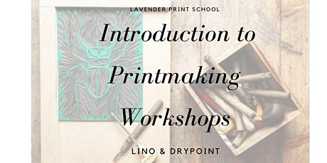 Introduction to Printmaking | Lino Printing & Drypoint | Workshop tickets