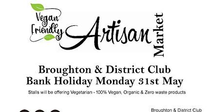 Vegan Friendly Artisan Market @ The Broughton & District club tickets