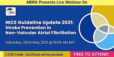 NICE Guideline Update 2021: Stroke Prevention in Non-Valvular Atrial Fibril tickets