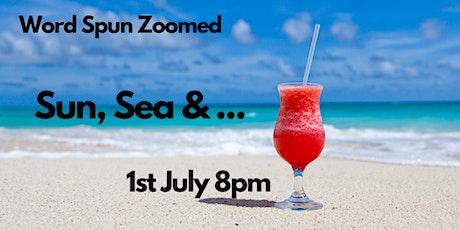 Word Spun Zoomed: Sun, Sea & ... tickets
