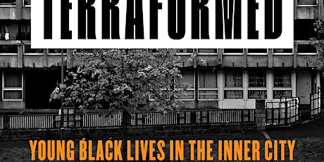 Terraformed: Young Black Lives in the Inner City tickets
