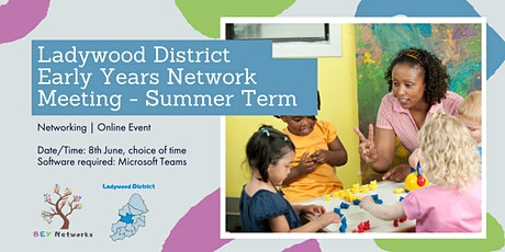 Ladywood District Early Years Network Meeting - Summer Term tickets