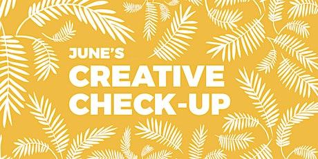 June's Creative Check-Up: an online network for creatives tickets
