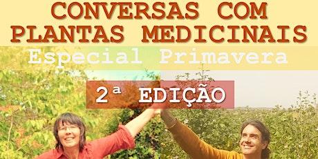 CONVERSAS PLANTAS MEDICINAIS com Fernanda Botelho e João Beles - 2ª EDIÇÃO ingressos