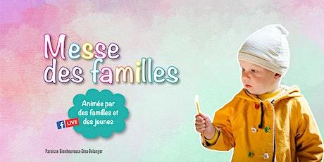 MESSE DES FAMILLES - ST-MICHEL - ÉGLISE - Dimanche 16 mai 2021 billets