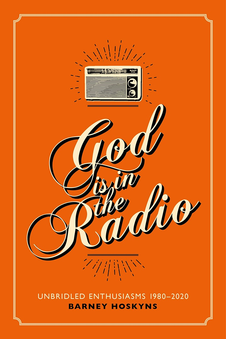 God is in the Radio: Barney Hoskyns in conversation with Heath Common image