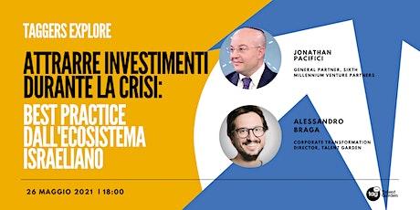 Attrarre Investimenti durante la Crisi: Best Practice da Israele biglietti