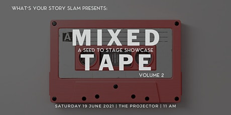 Seed to Stage Showcase: Mixed Tape Volume 2 - Woke tickets