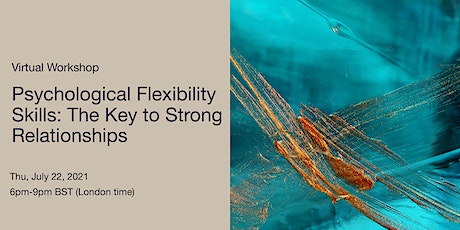 Psychological Flexibility Skills: The Key to Strong Relationships tickets