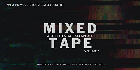 Seed to Stage Showcase: Mixed Tape Volume 3 - Lit tickets
