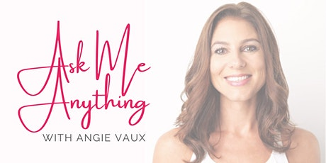 Ask Me Anything, with Angie Vaux tickets