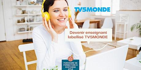 ★ Enseigner le français avec TV5MONDE : Labellisation Enseignant ★ JUILLET billets