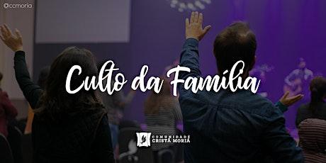 Culto da Família, Domingo às 19h! ingressos