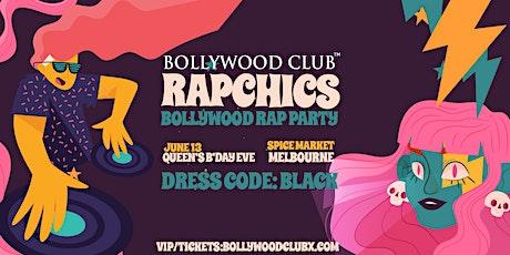 RAPCHICS BY BOLLYWOOD CLUB tickets