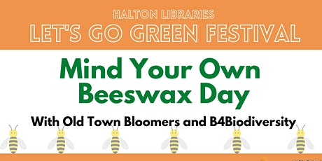 Let's Go Green festival - Mind Your Own Beeswax Day tickets