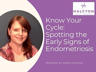 Know Your Cycle; Spotting the Early Signs of Endometriosis tickets