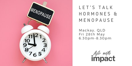 Let's Talk Hormones & Menopause - Mackay, QLD tickets
