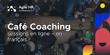 Café Coaching RH Agiles - Sessions en français tickets