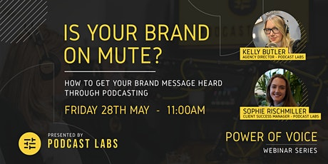 Is your brand on mute? How to get your message heard through podcasting. tickets