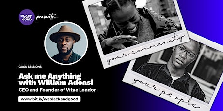 Ask Me Anything: with William Adoasi, CEO and Founder of Vitae London tickets